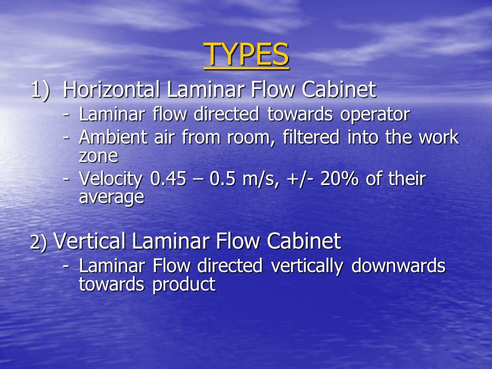 TYPES 1) Horizontal Laminar Flow Cabinet