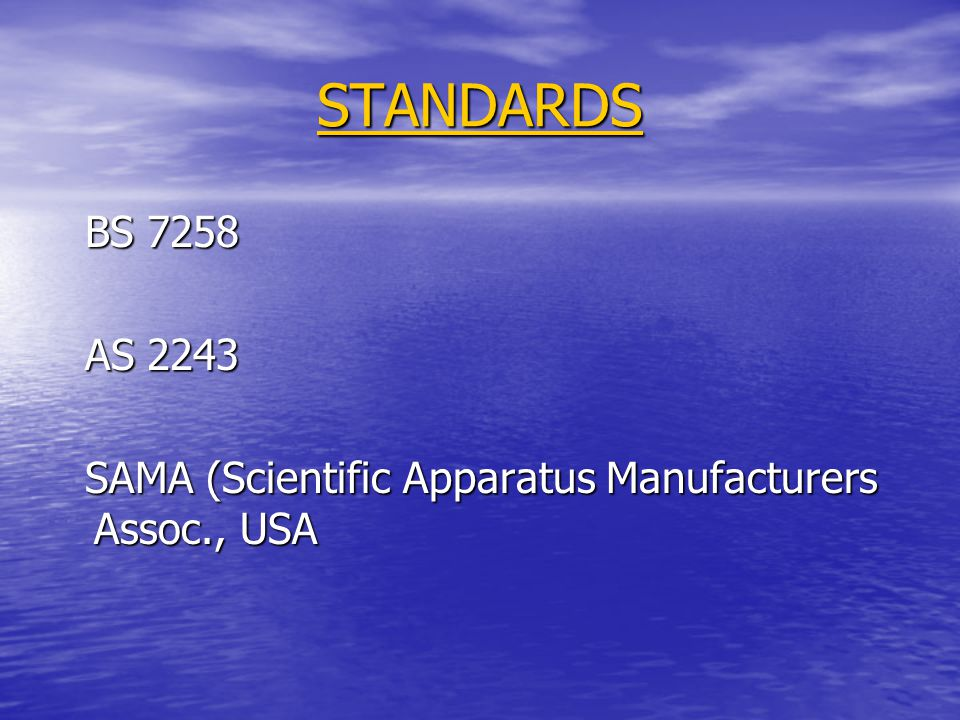 STANDARDS BS 7258 AS 2243 SAMA (Scientific Apparatus Manufacturers Assoc., USA