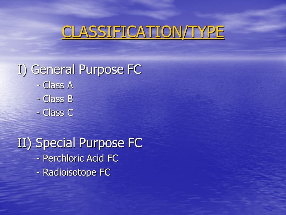CLASSIFICATION/TYPE I) General Purpose FC II) Special Purpose FC