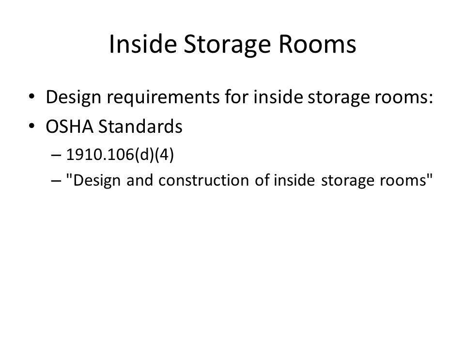 Inside Storage Rooms Design requirements for inside storage rooms: