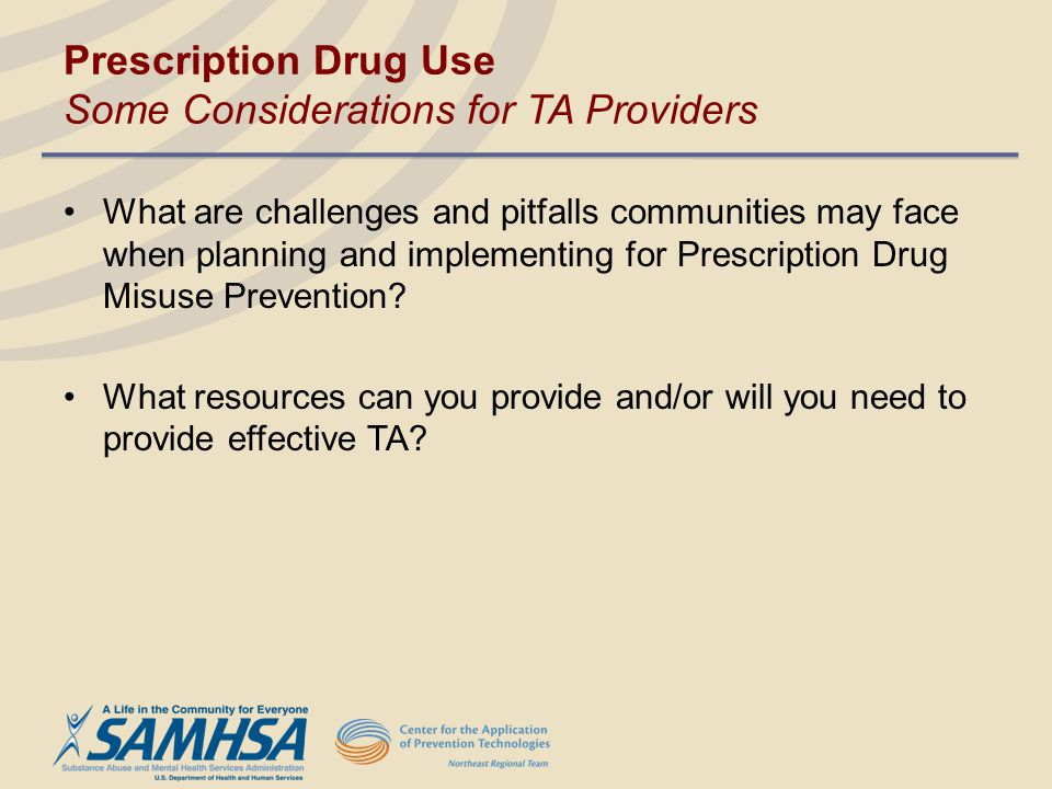 Prescription Drug Use Some Considerations for TA Providers
