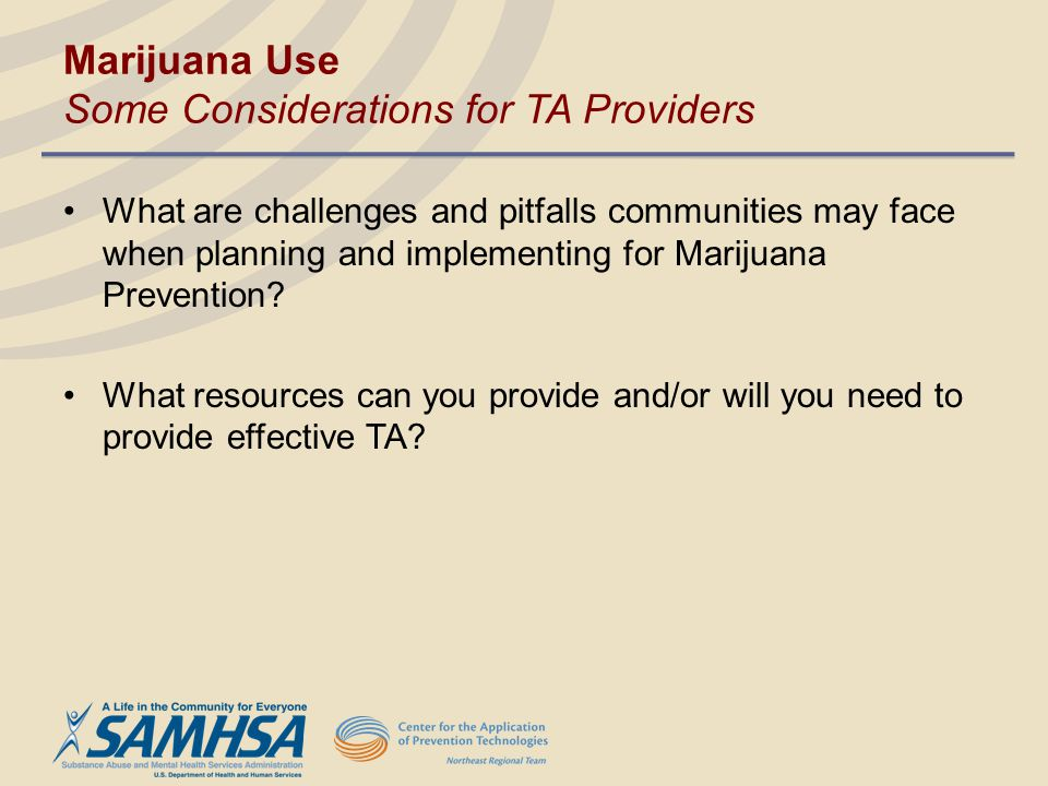 Marijuana Use Some Considerations for TA Providers