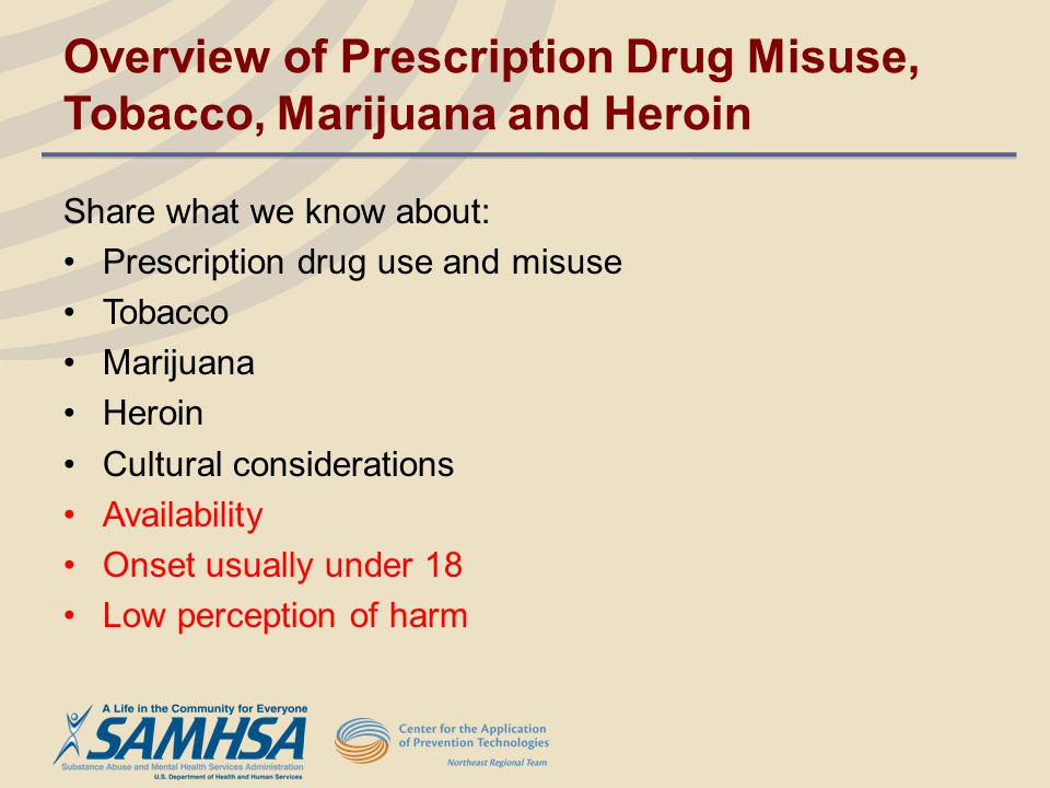 Overview of Prescription Drug Misuse, Tobacco, Marijuana and Heroin