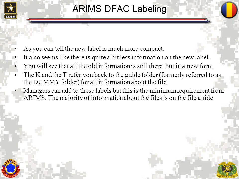 ARIMS DFAC Labeling As you can tell the new label is much more compact. It also seems like there is quite a bit less information on the new label.