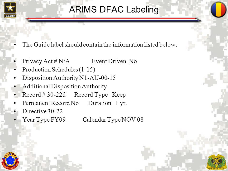 ARIMS DFAC Labeling The Guide label should contain the information listed below: Privacy Act # N/A Event Driven No.