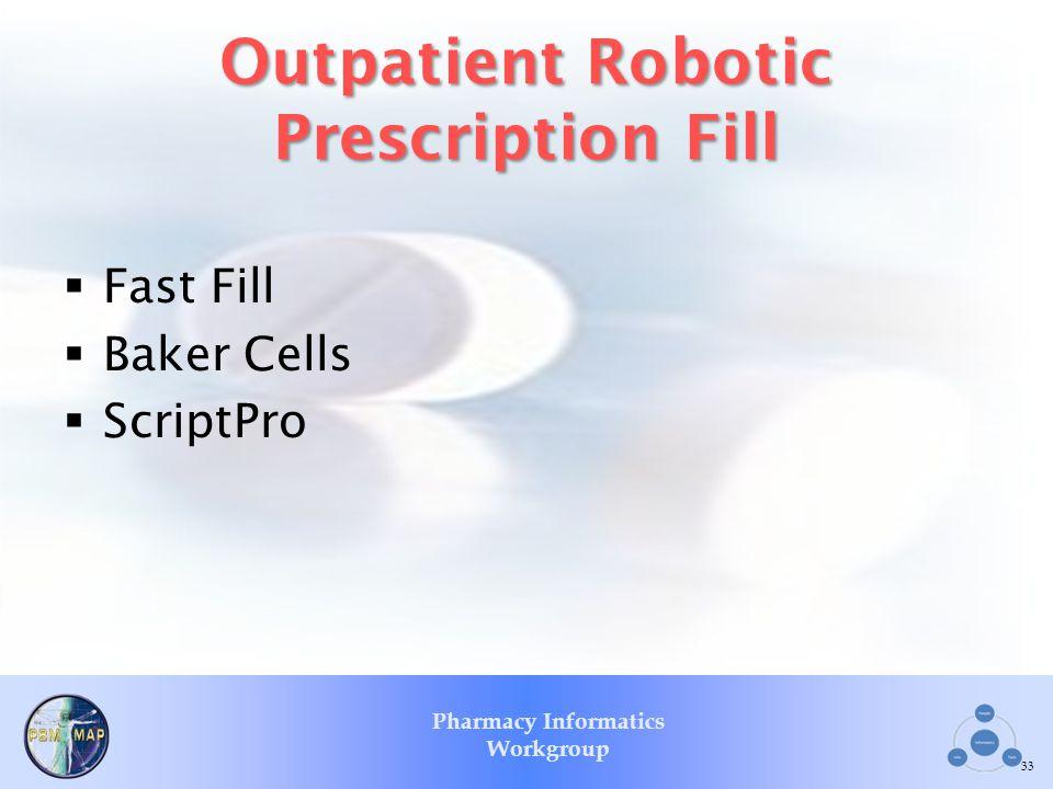 Outpatient Robotic Prescription Fill