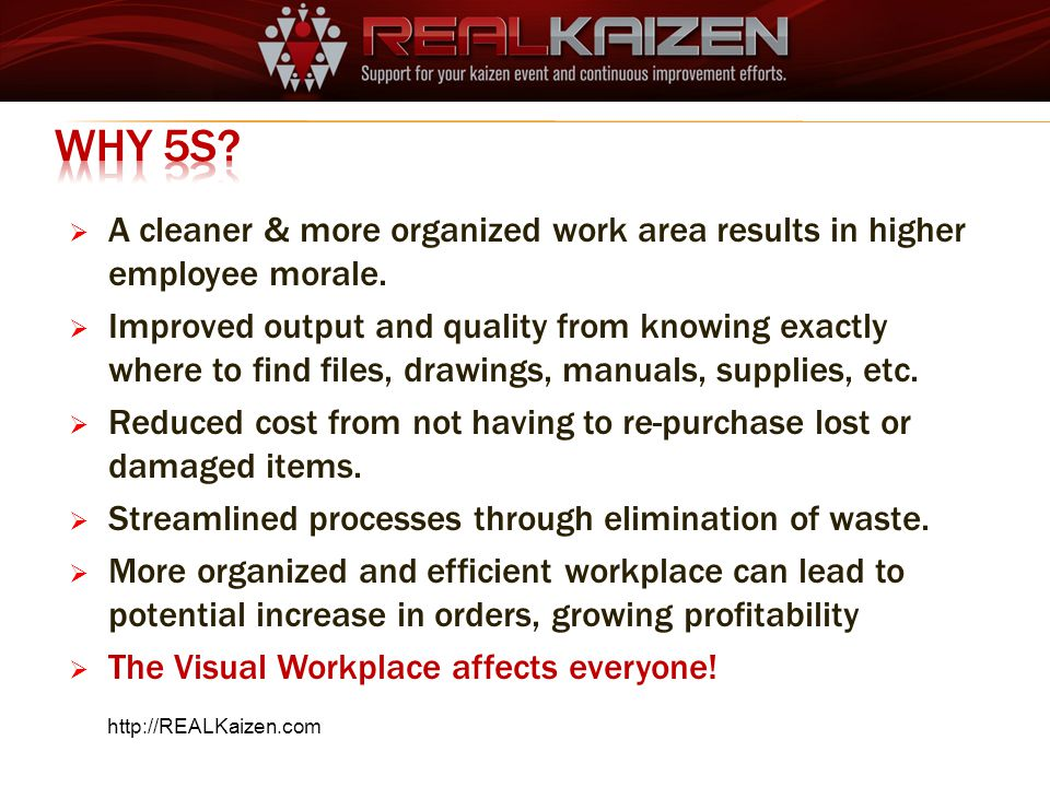 Why 5S A cleaner & more organized work area results in higher employee morale.
