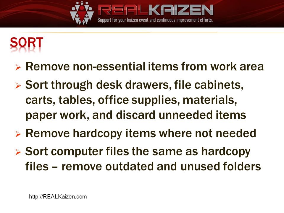 Sort Remove non-essential items from work area