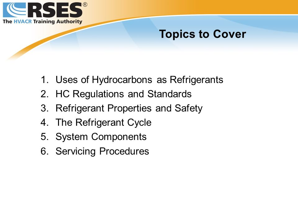 Topics to Cover Uses of Hydrocarbons as Refrigerants