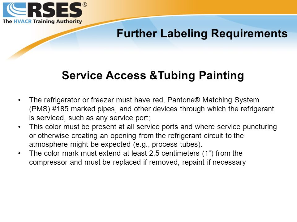 Further Labeling Requirements Service Access &Tubing Painting