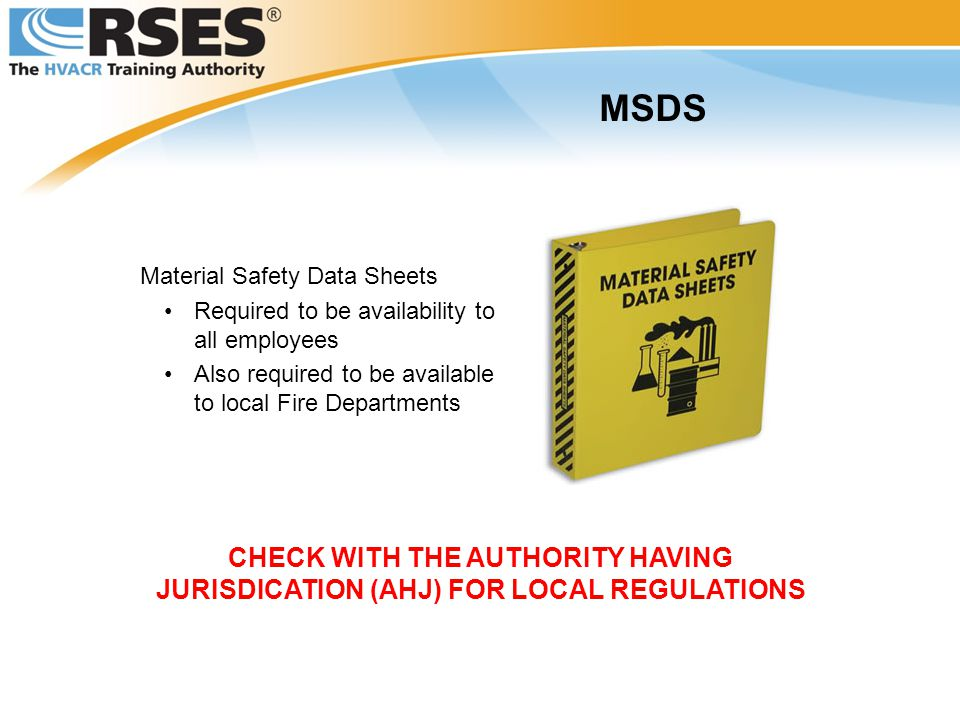 MSDS Material Safety Data Sheets. Required to be availability to all employees. Also required to be available to local Fire Departments.