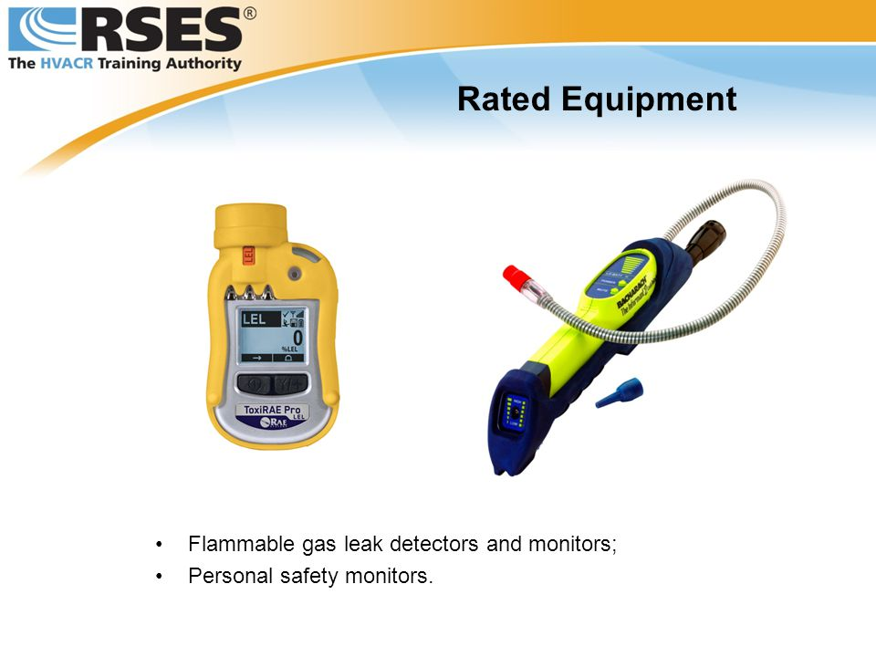 Rated Equipment Flammable gas leak detectors and monitors;