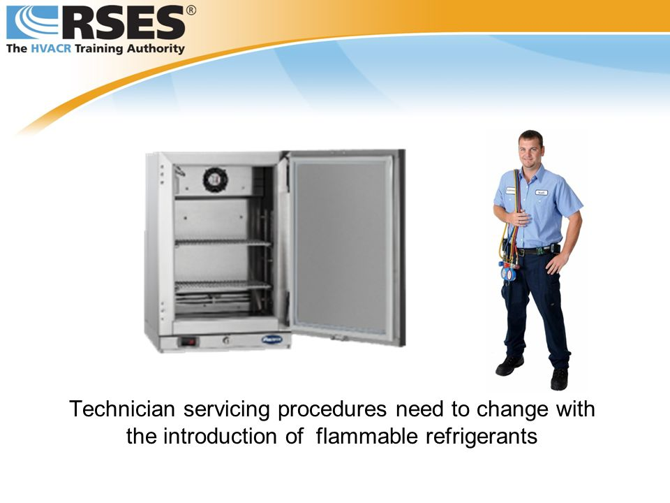 Technician servicing procedures need to change with the introduction of flammable refrigerants