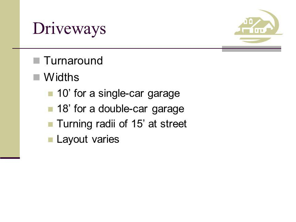 Driveways Turnaround Widths 10' for a single-car garage