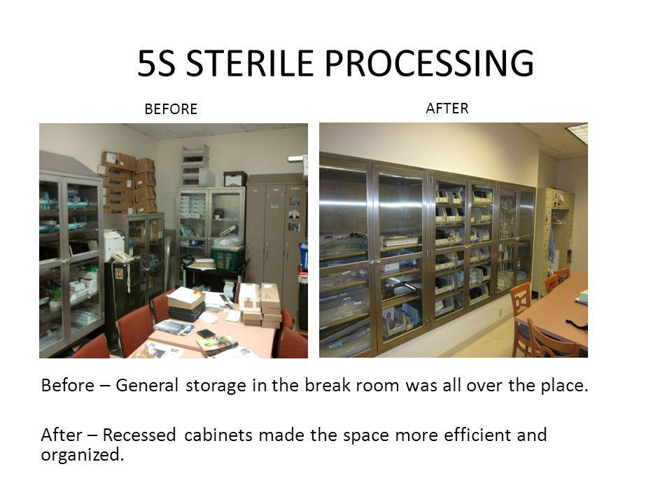 5S STERILE PROCESSING BEFORE. AFTER.