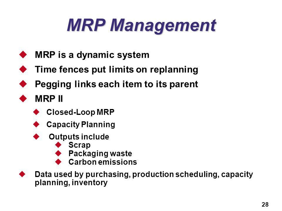 MRP Management MRP is a dynamic system