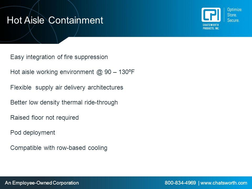 Hot Aisle Containment Easy integration of fire suppression