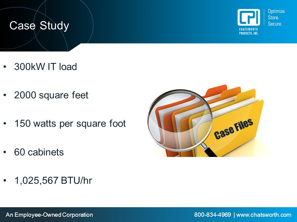 Case Study 300kW IT load 2000 square feet 150 watts per square foot