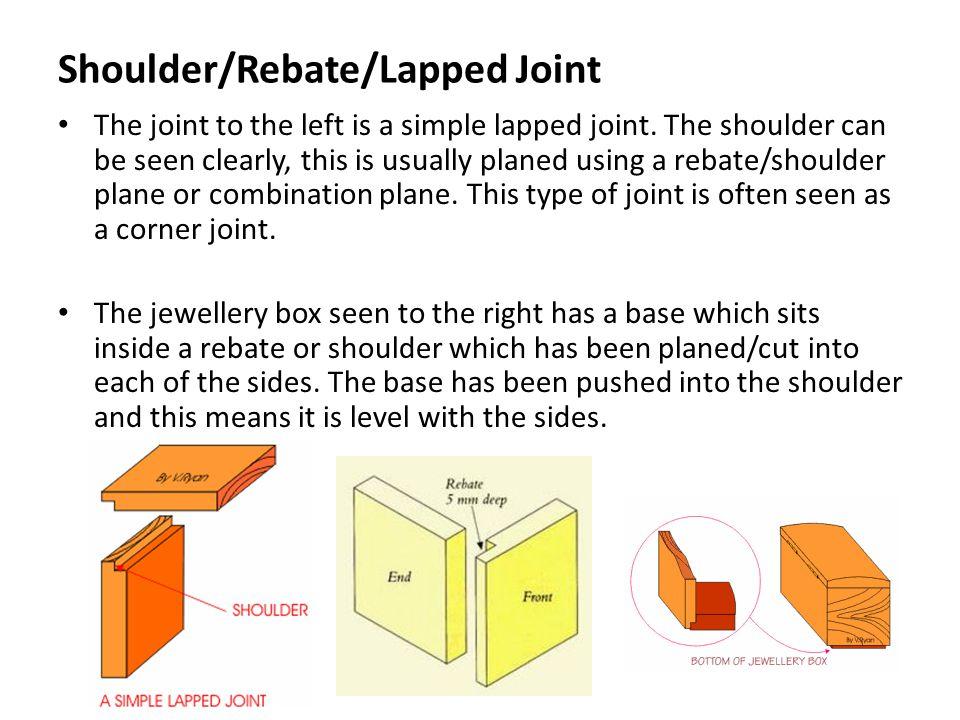 Shoulder/Rebate/Lapped Joint
