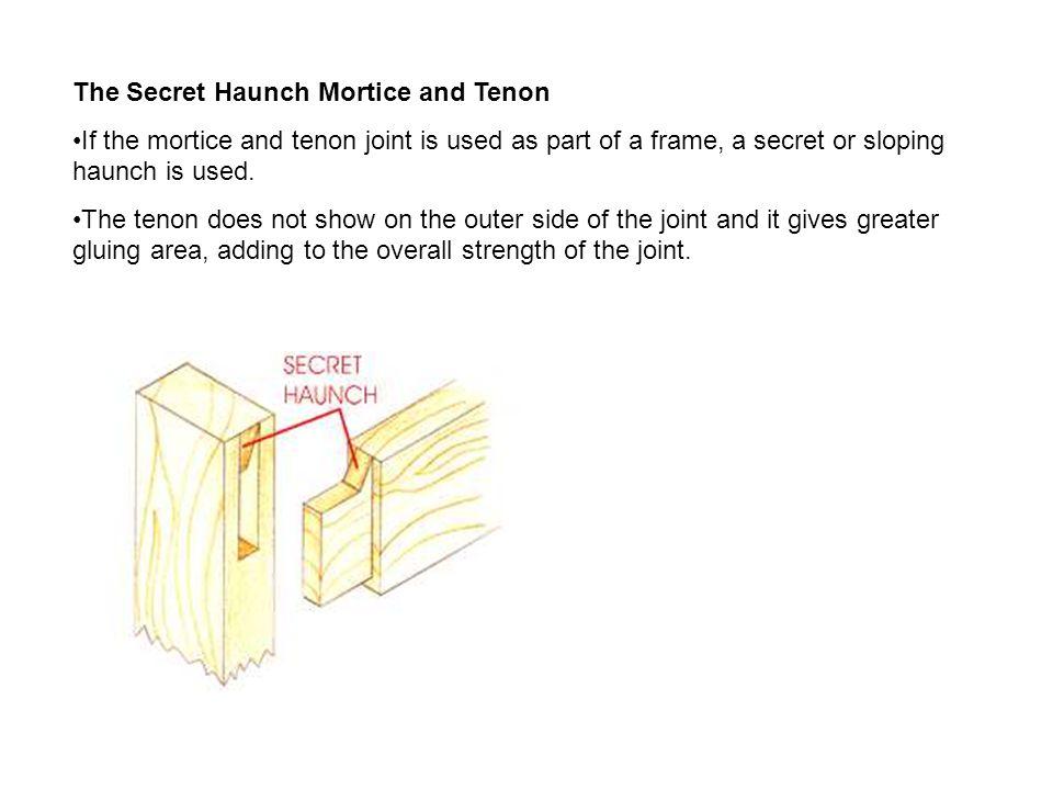 The Secret Haunch Mortice and Tenon