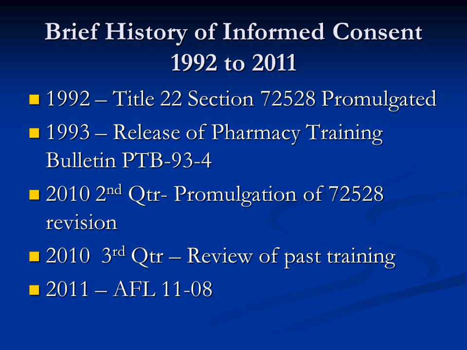 Brief History of Informed Consent 1992 to 2011