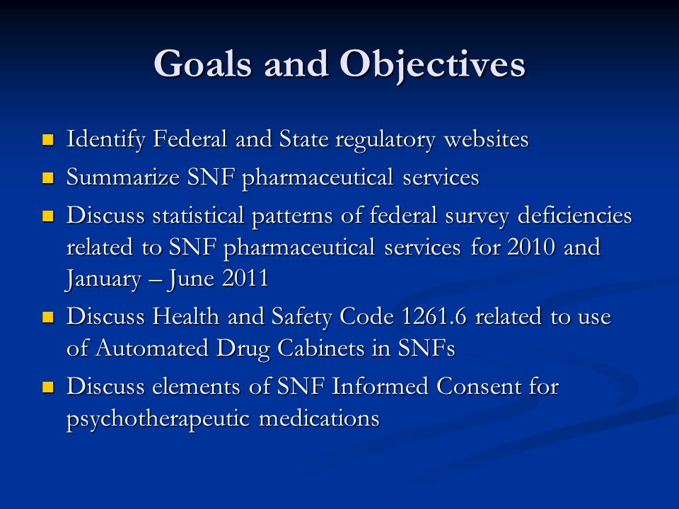 Goals and Objectives Identify Federal and State regulatory websites