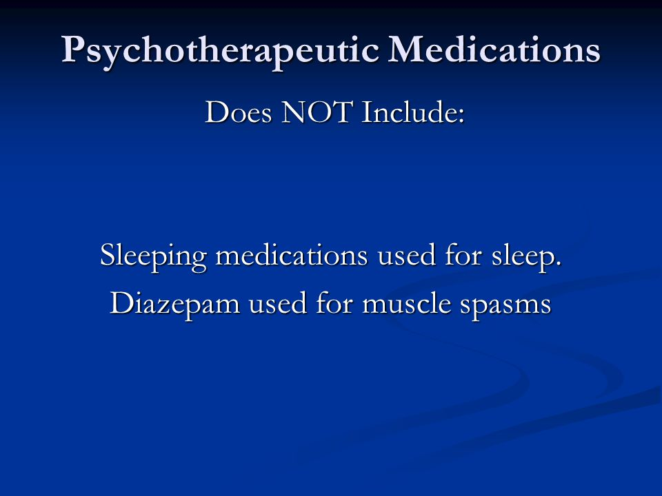Psychotherapeutic Medications