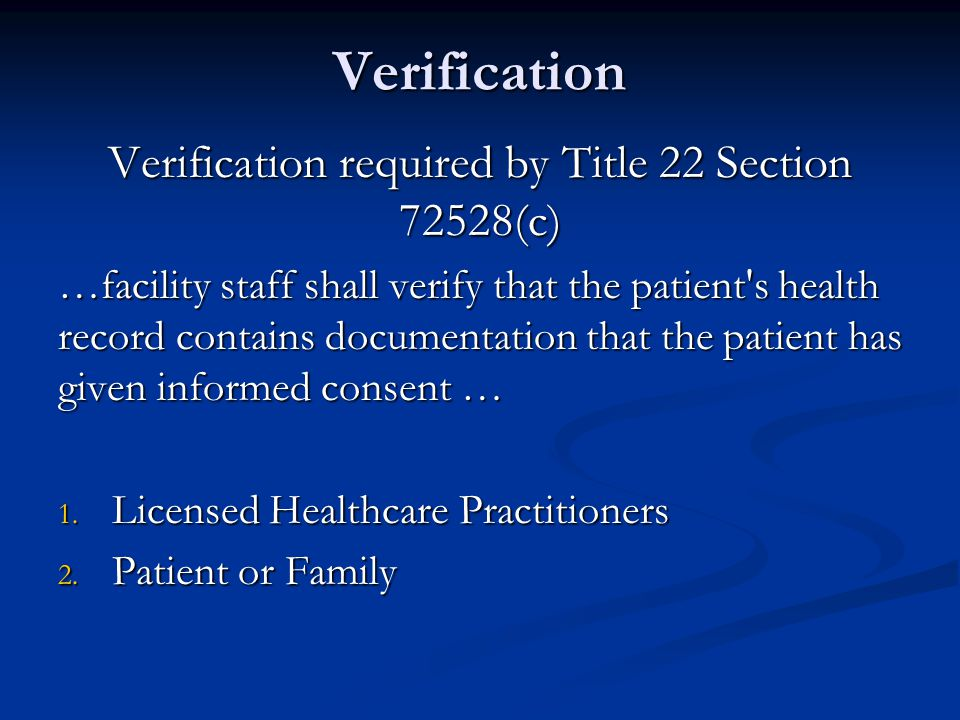 Verification required by Title 22 Section 72528(c)