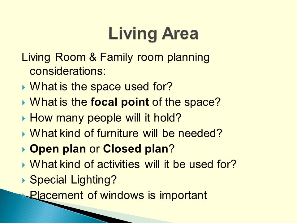 Living Area Living Room & Family room planning considerations: