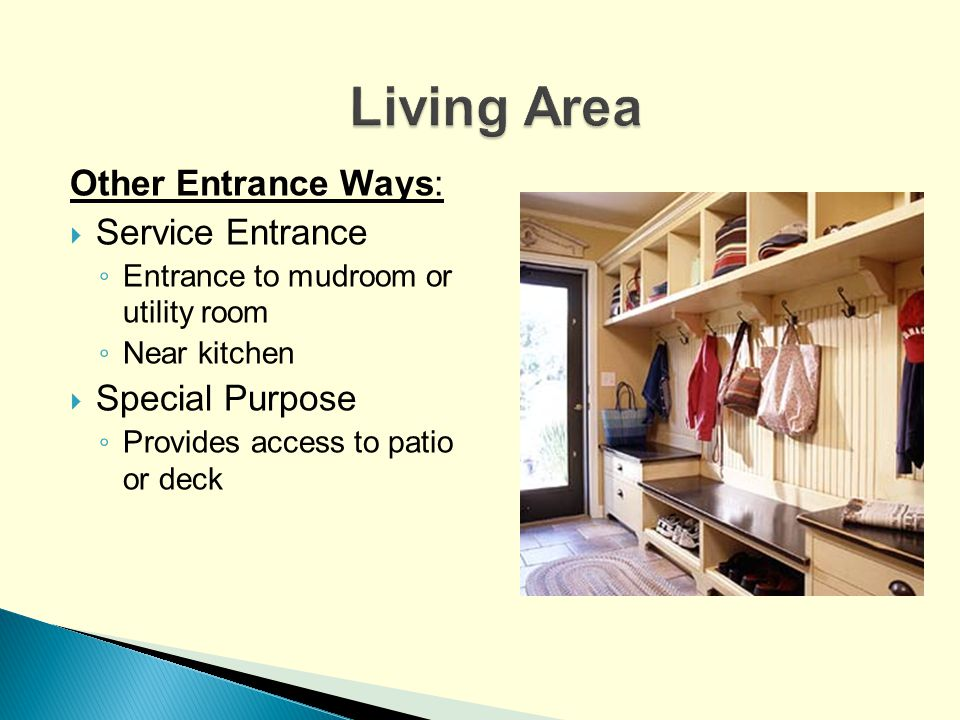 Living Area Other Entrance Ways: Service Entrance Special Purpose