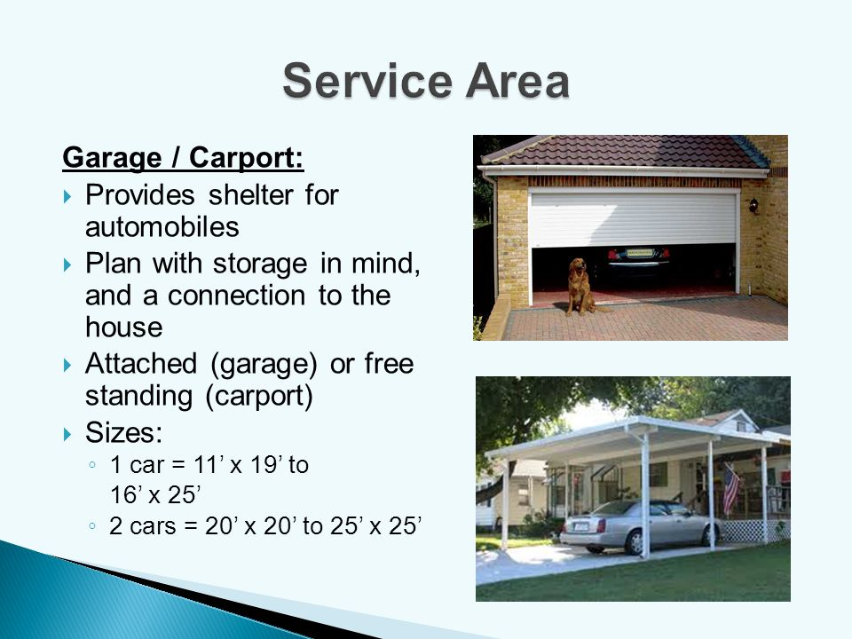 Service Area Garage / Carport: Provides shelter for automobiles