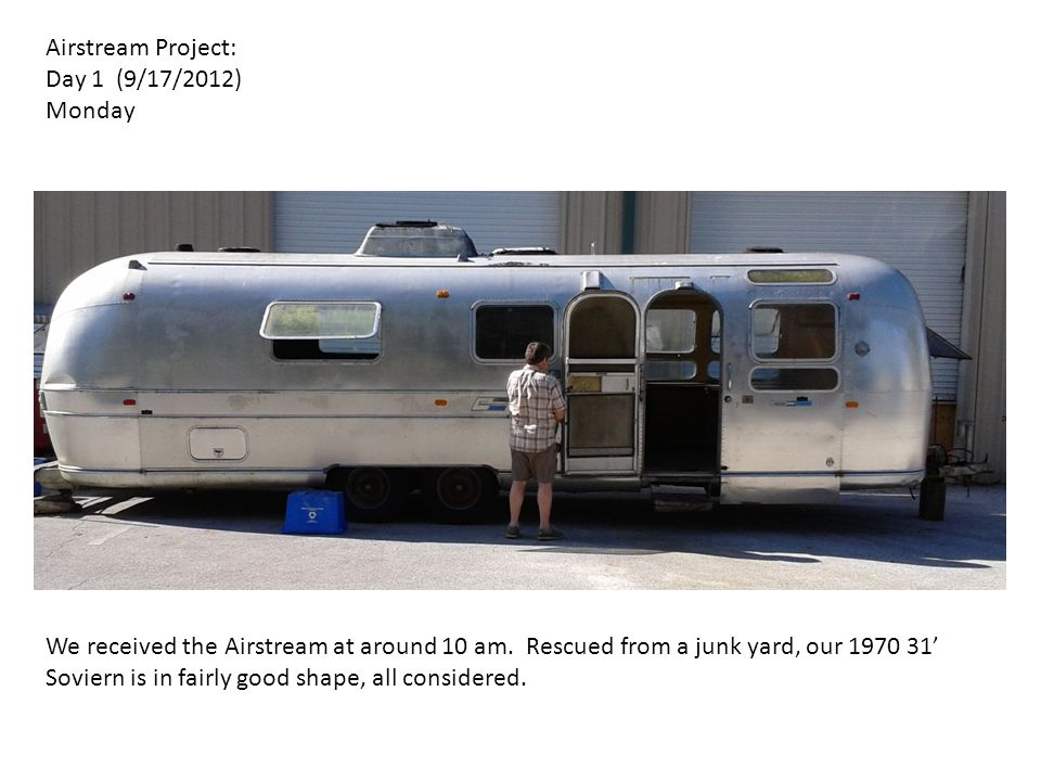 Airstream Project: Day 1 (9/17/2012) Monday.