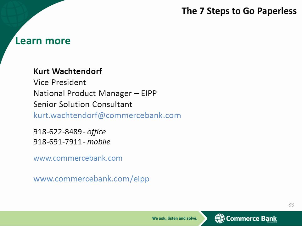 Learn more The 7 Steps to Go Paperless Kurt Wachtendorf Vice President