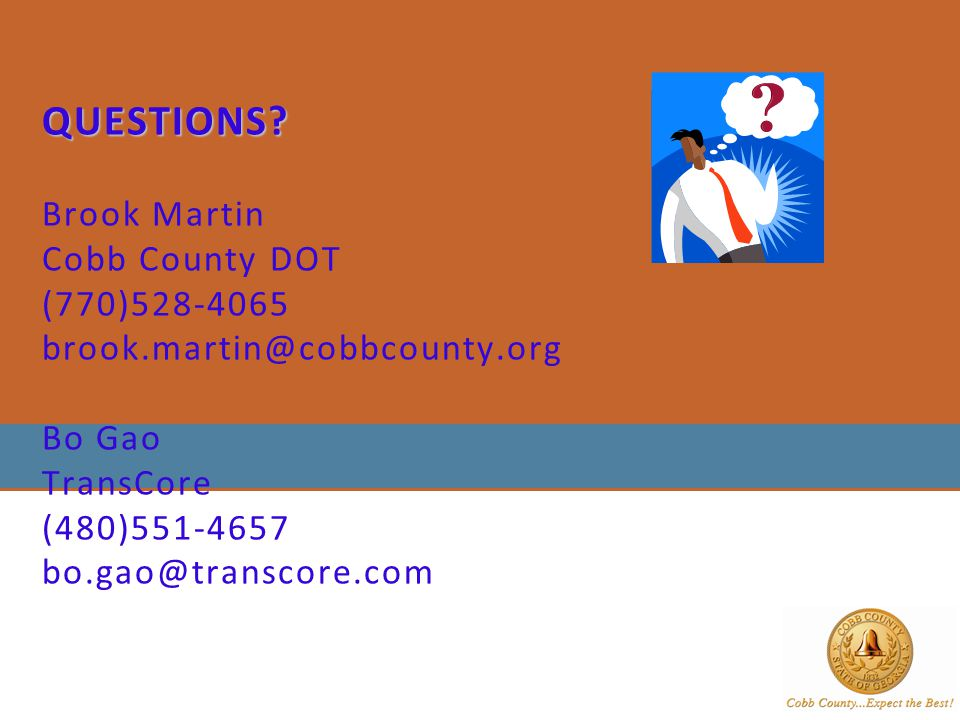 QUESTIONS. Brook Martin Cobb County DOT (770)528-4065. brook