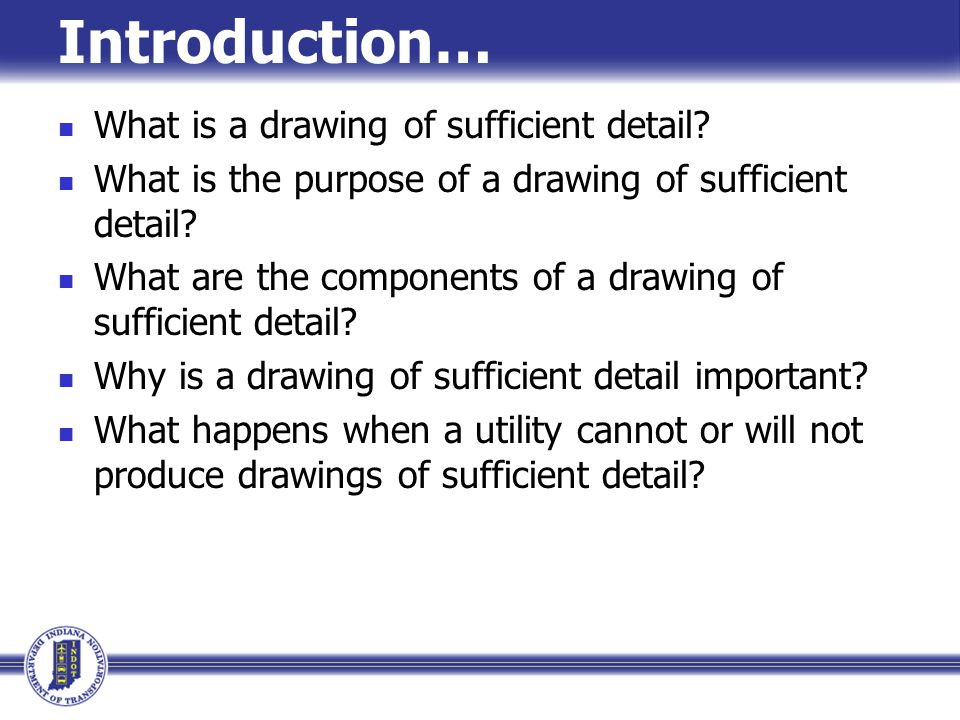 Introduction… What is a drawing of sufficient detail