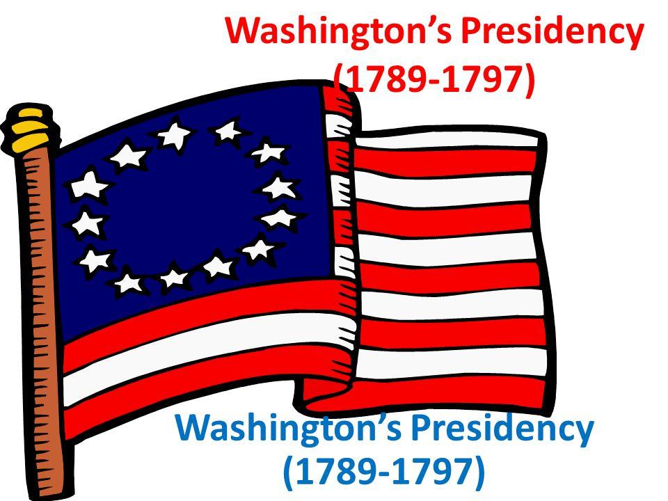 Washington's Presidency (1789-1797)