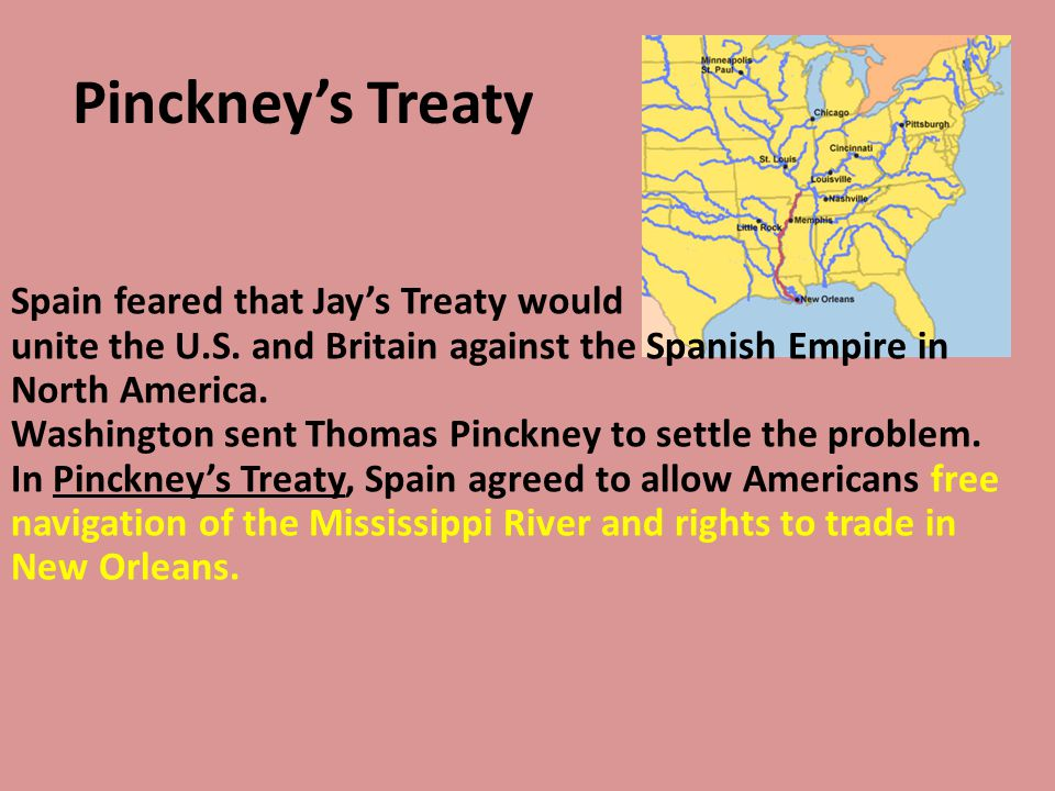 Pinckney's Treaty Spain feared that Jay's Treaty would