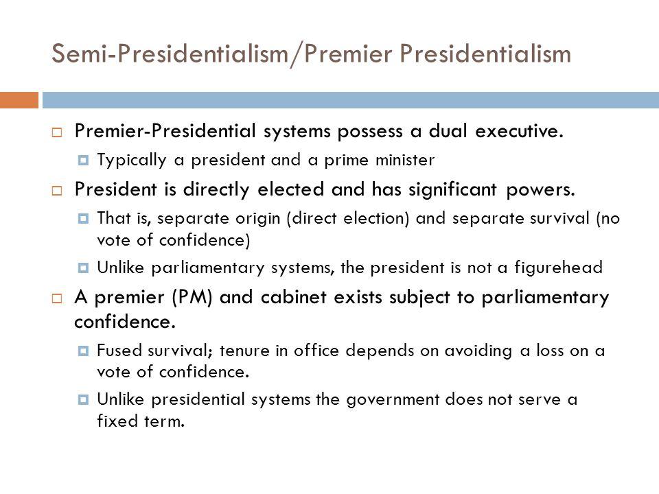 Semi-Presidentialism/Premier Presidentialism