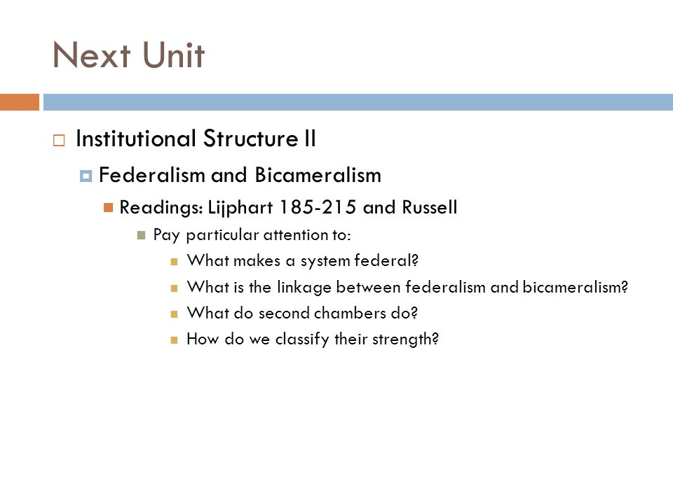Next Unit Institutional Structure II Federalism and Bicameralism