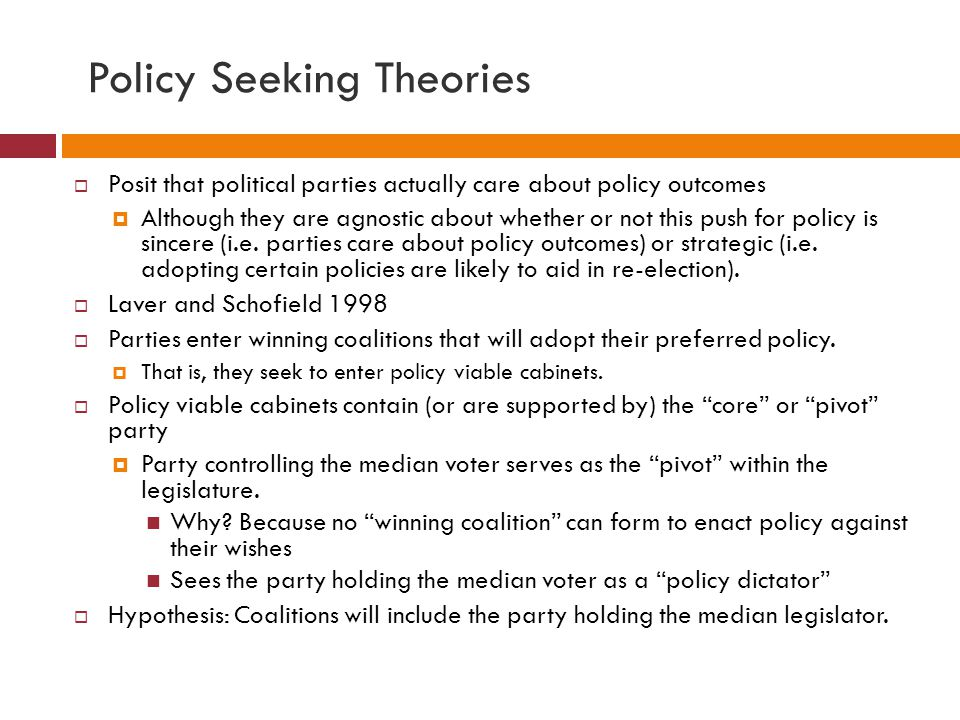 Policy Seeking Theories