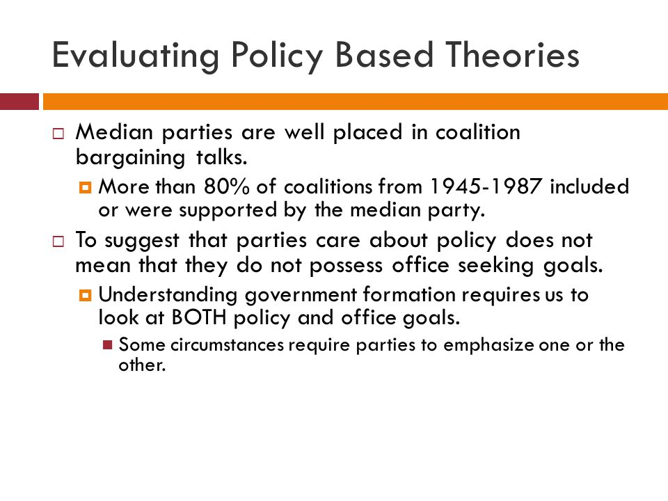 Evaluating Policy Based Theories