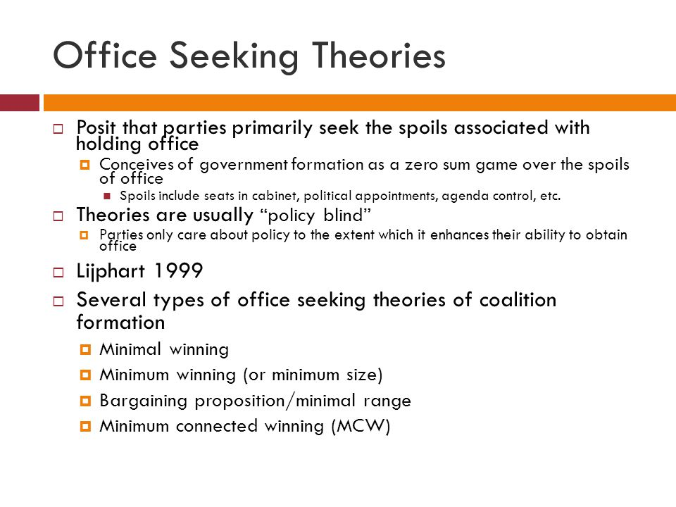 Office Seeking Theories