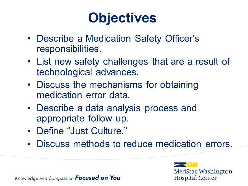Objectives Describe a Medication Safety Officer's responsibilities.