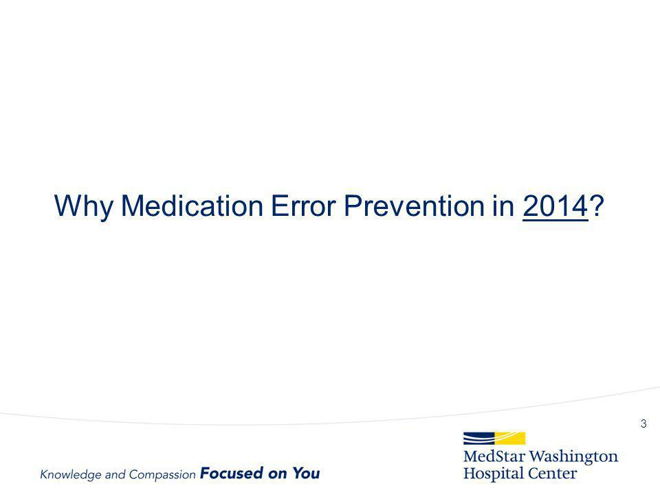 Why Medication Error Prevention in 2014