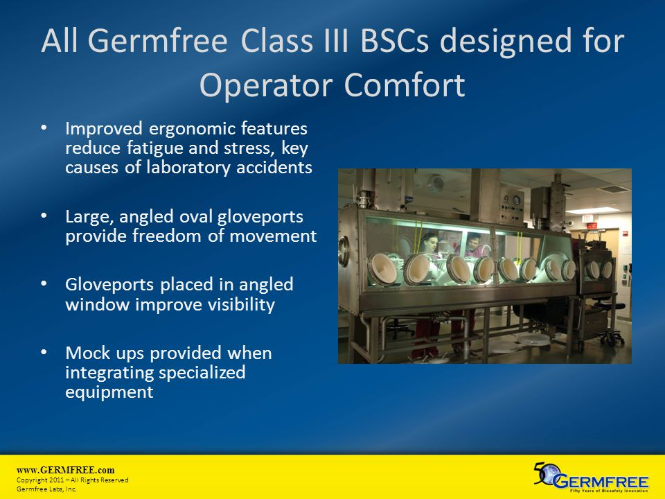 All Germfree Class III BSCs designed for Operator Comfort