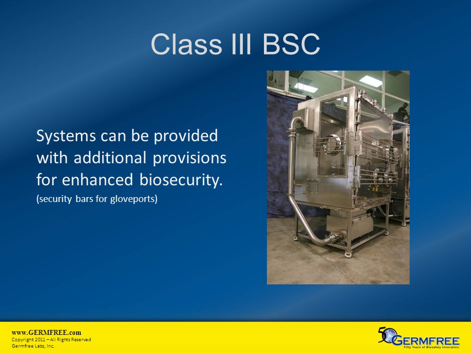 Class III BSC Systems can be provided with additional provisions