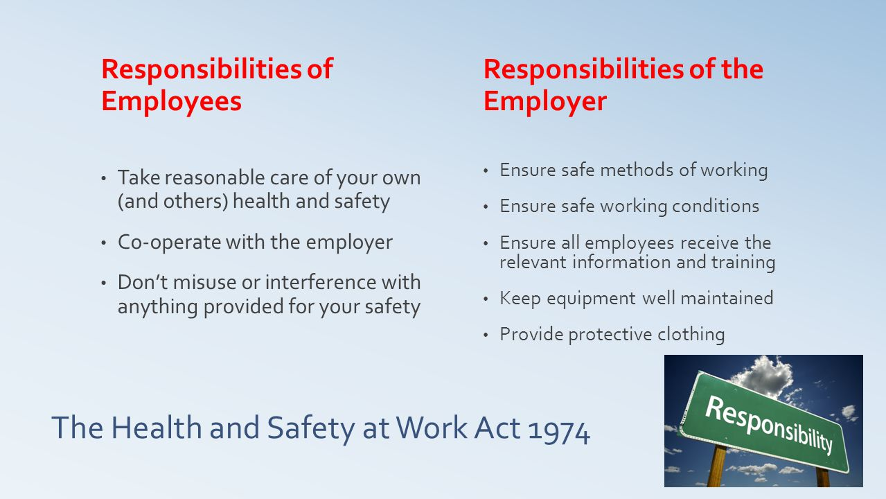 health and saftey at work act The act and related regulations require that workers and others are given the highest level of protection from workplace health and safety risks, so far as is reasonably practicable this includes risks to both physical and mental health.