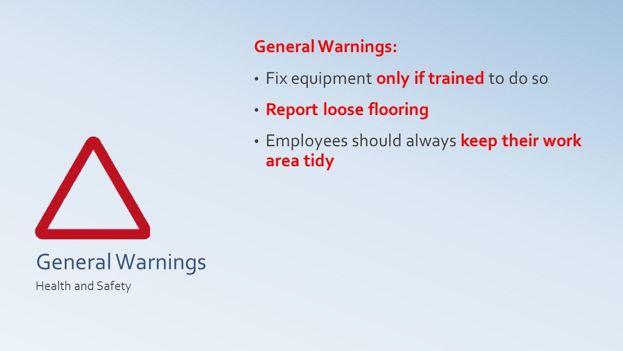 General Warnings General Warnings: