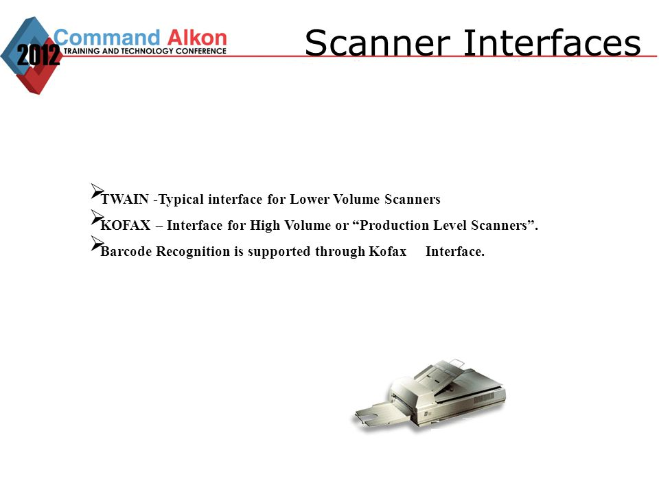 Scanner Interfaces TWAIN -Typical interface for Lower Volume Scanners