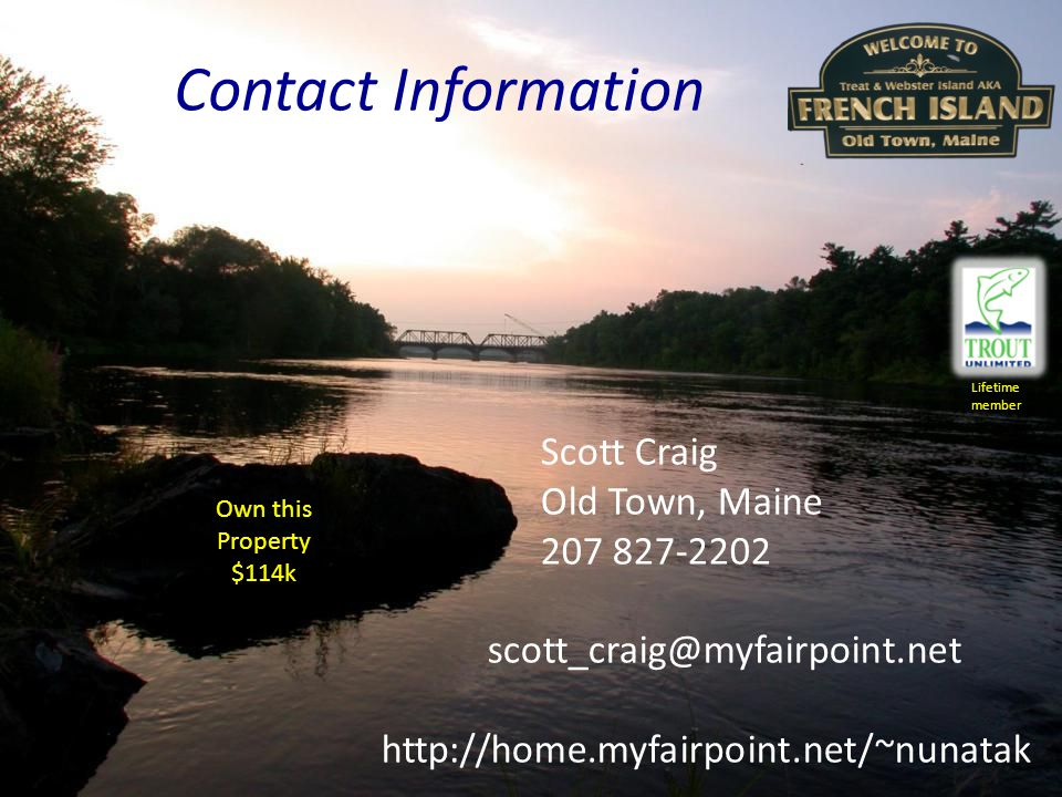 Contact Information Lifetime. member. Scott Craig. Old Town, Maine. 207 827-2202. scott_craig@myfairpoint.net.